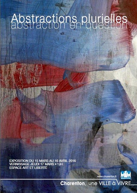 Art Contemporain - Abstractions Plurielles Charenton-Le-Pont 2016